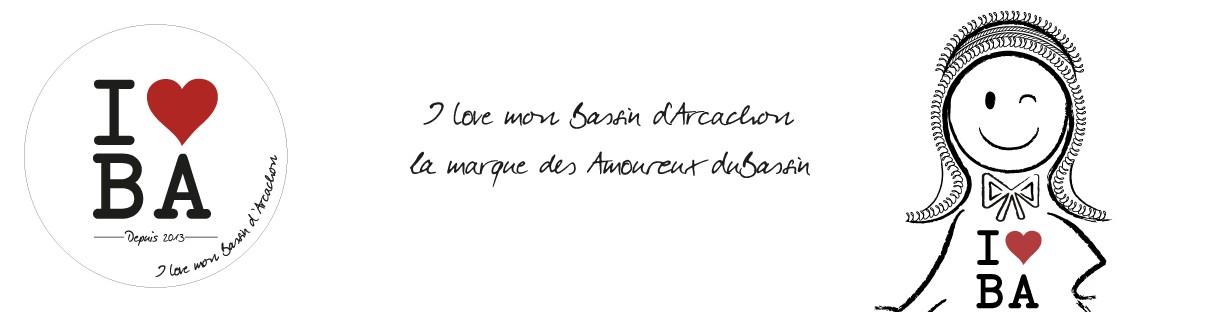 I love BA - I love mon Bassin d'Arcachon